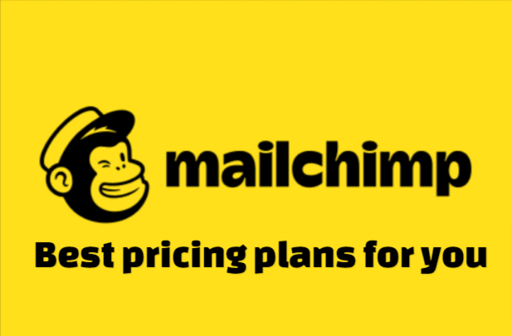 Mailchimp Pricing Plans - Right Plan & Total Cost?