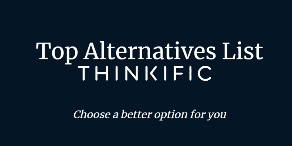 10 Best Thinkific Alternatives and Thinkific Competitors