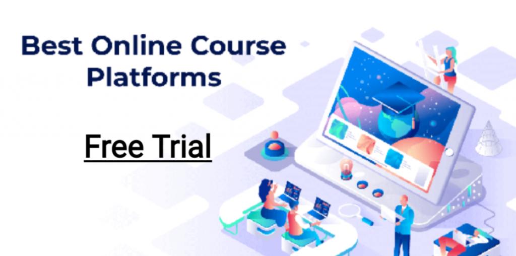 Free Online Course Builder: 6 Best Course Platform Trial